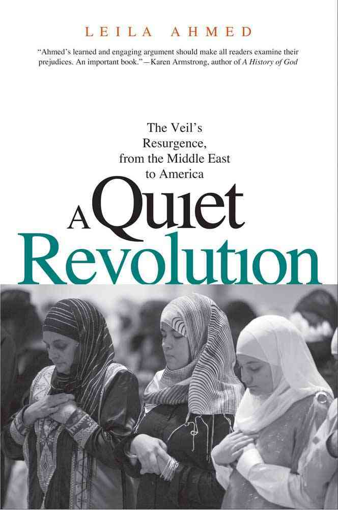A Quiet Revolution By Ahmed, Leila