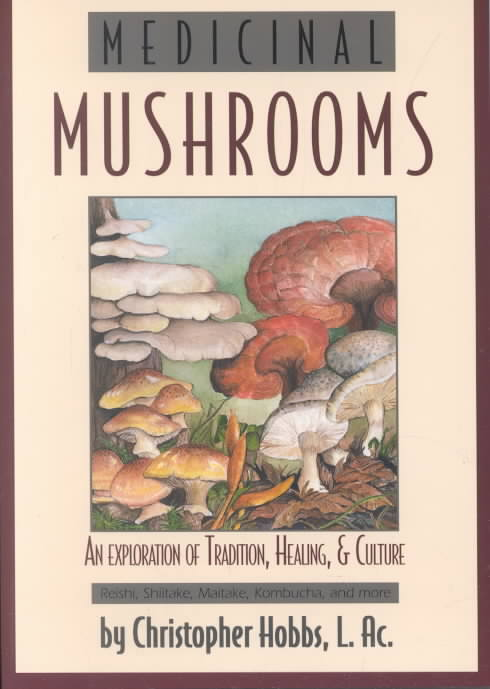 Medicinal Mushrooms By Hobbs, Christopher/ Beinfield, Harriet (FRW)
